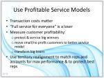 use profitable service models