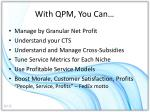 with qpm you can