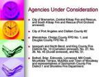 agencies under consideration