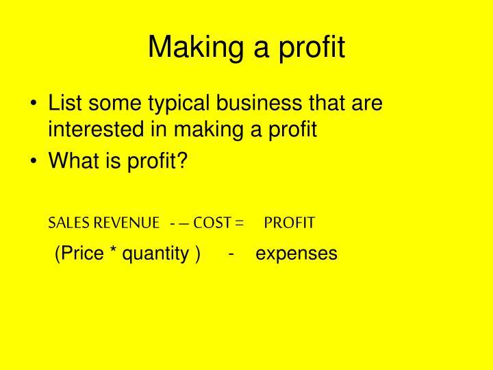 Making a profit