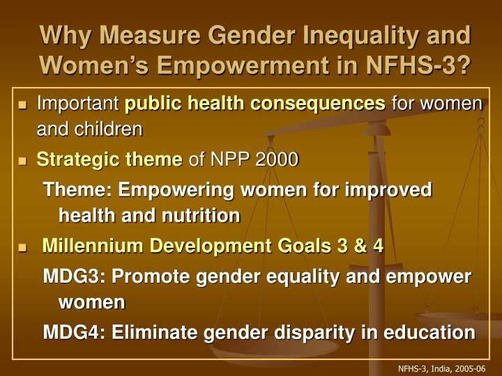 Why measure gender inequality and women s empowerment in nfhs 3
