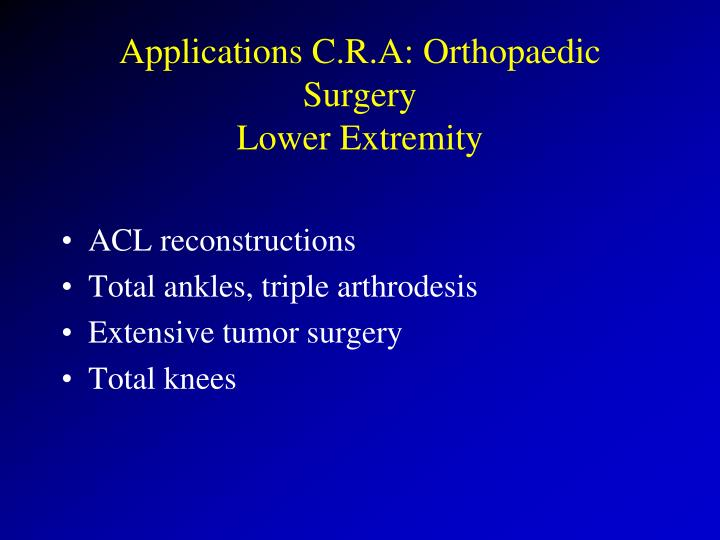 Applications C.R.A: Orthopaedic Surgery