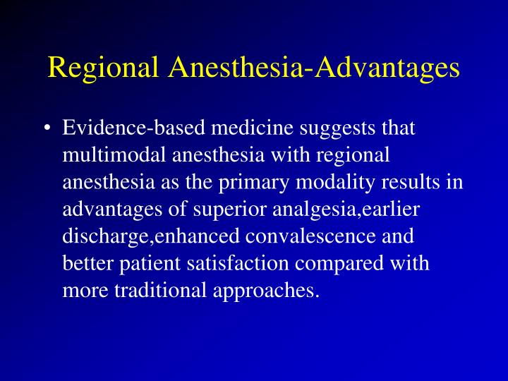 Regional Anesthesia-Advantages