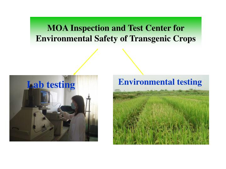 Moa inspection and test center for environmental safety of transgenic crops