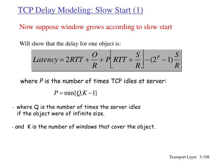 TCP Delay Modeling: Slow Start (1)