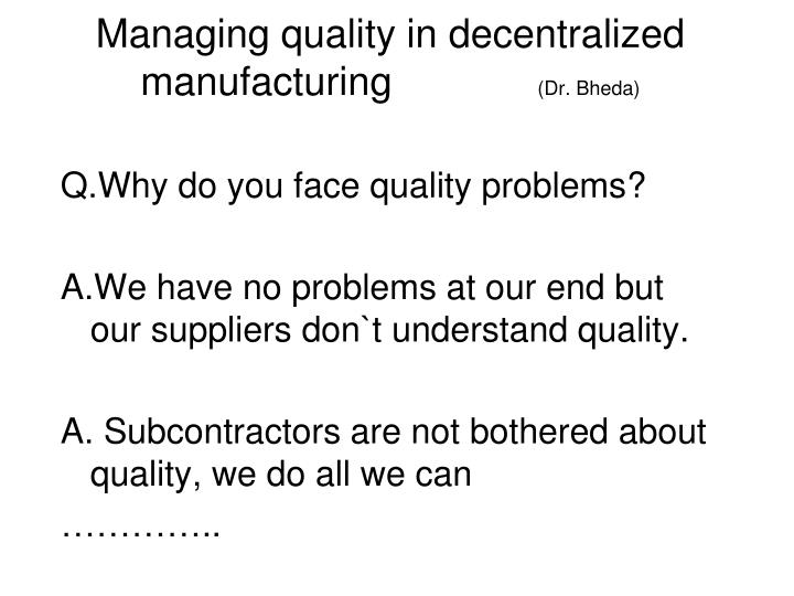 Managing quality in decentralized manufacturing