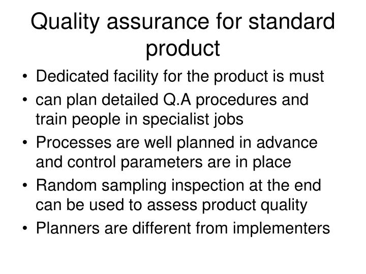 Quality assurance for standard product