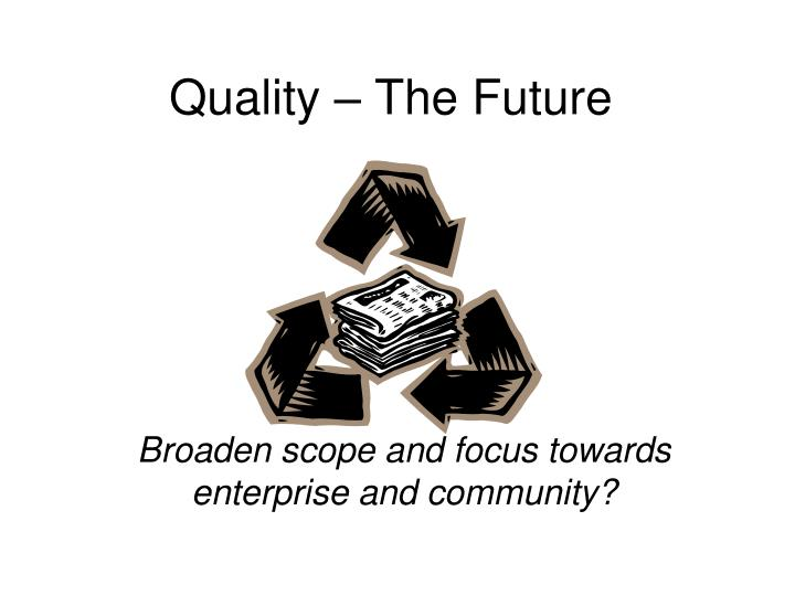 Quality – The Future