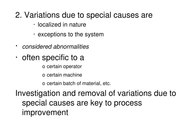 2. Variations due to special causes are