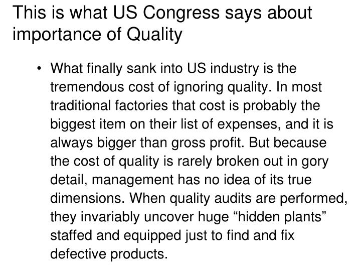 This is what US Congress says about  importance of Quality