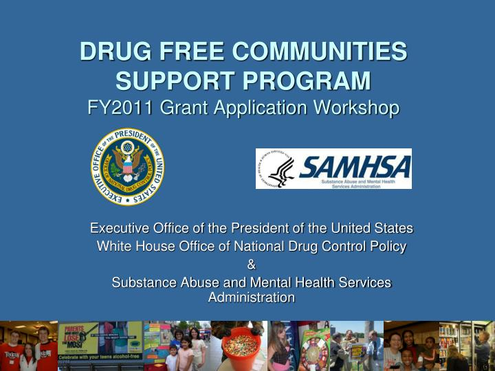 drug free communities support program fy2011 grant application workshop n.