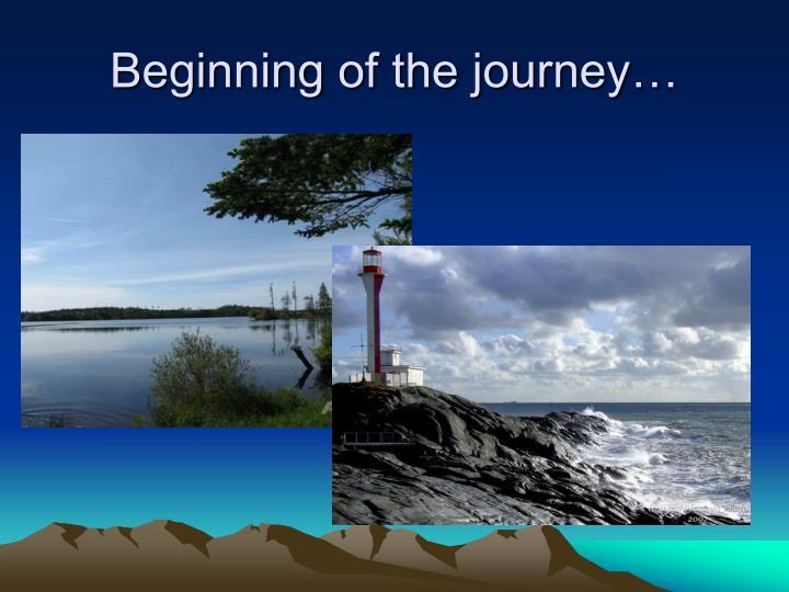 Beginning of the journey…