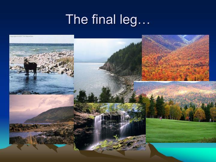 The final leg…
