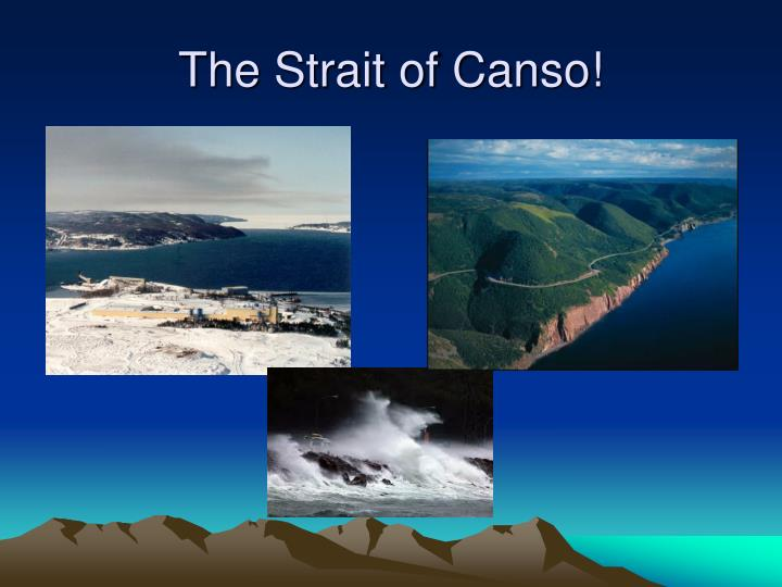The Strait of Canso!