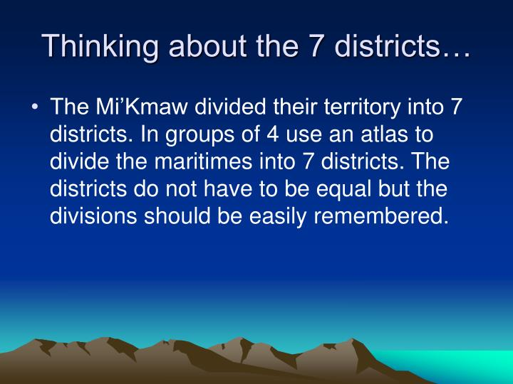 Thinking about the 7 districts…