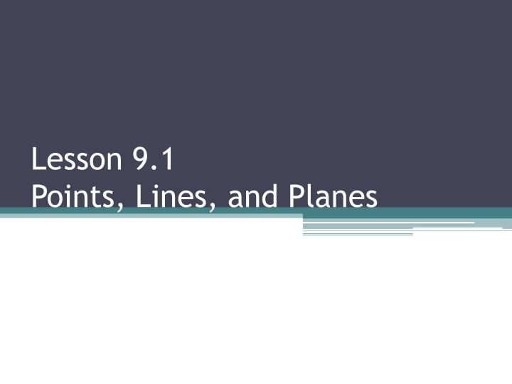 Lesson 9 1 points lines and planes