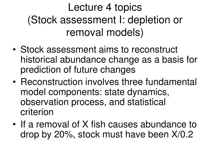 lecture 4 topics stock assessment i depletion or removal models n.
