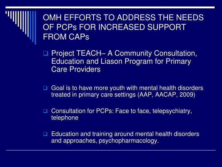 OMH EFFORTS TO ADDRESS THE NEEDS OF PCPs FOR INCREASED SUPPORT FROM CAPs