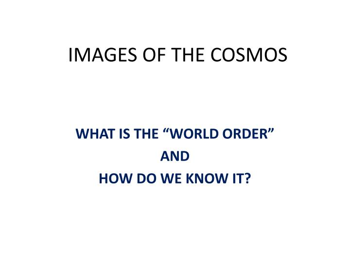 Images of the cosmos