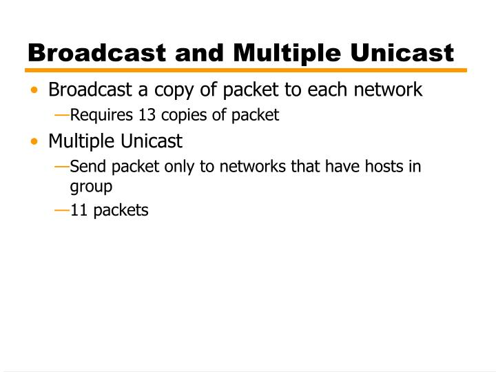 Broadcast and Multiple Unicast