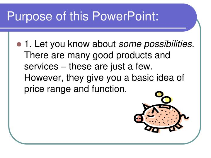 Purpose of this PowerPoint: