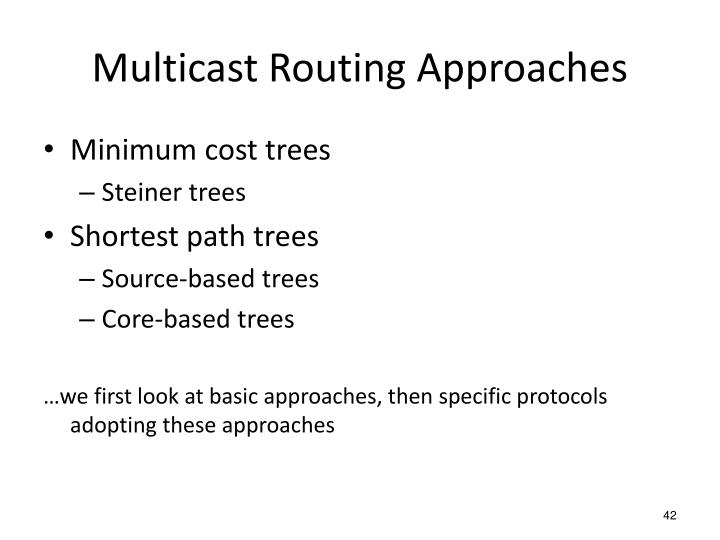 Multicast Routing Approaches