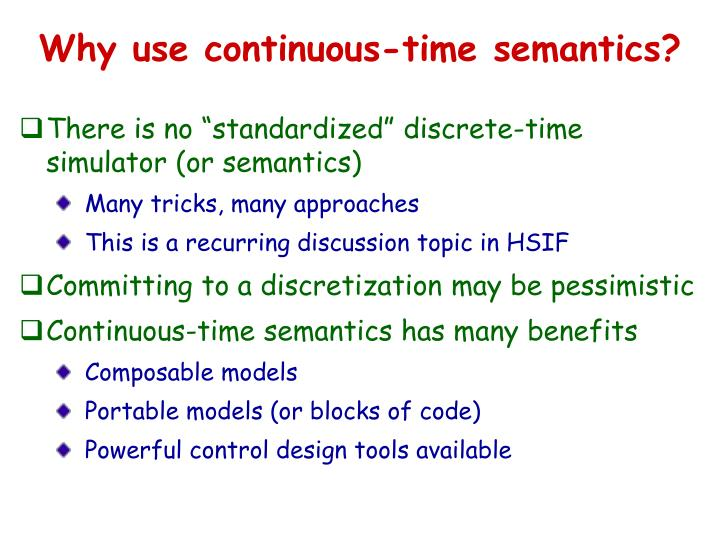 Why use continuous-time semantics?