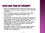 date and time of incident