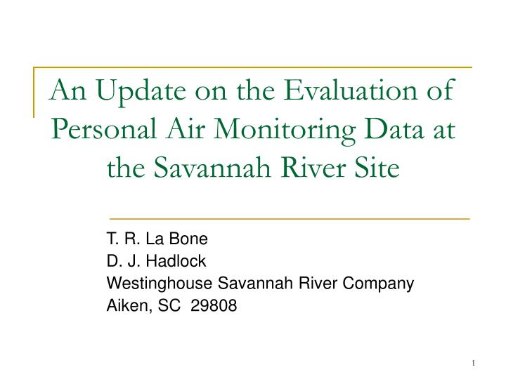 an update on the evaluation of personal air monitoring data at the savannah river site n.