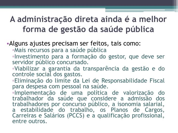 A administração direta ainda é a melhor forma de gestão da saúde pública