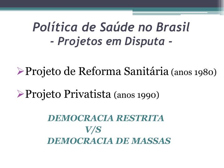 Pol tica de sa de no brasil projetos em disputa
