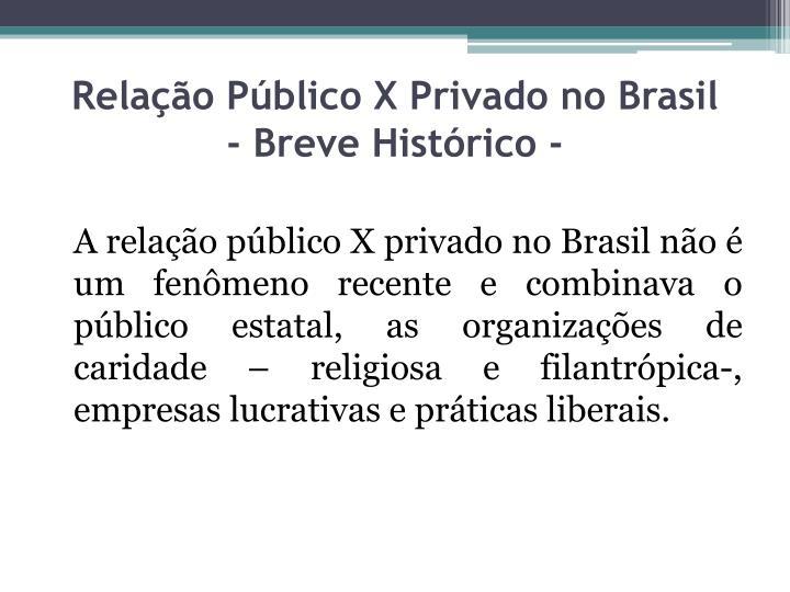 Rela o p blico x privado no brasil breve hist rico
