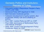 domestic politics and institutions republic of turkey