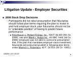litigation update employer securities1