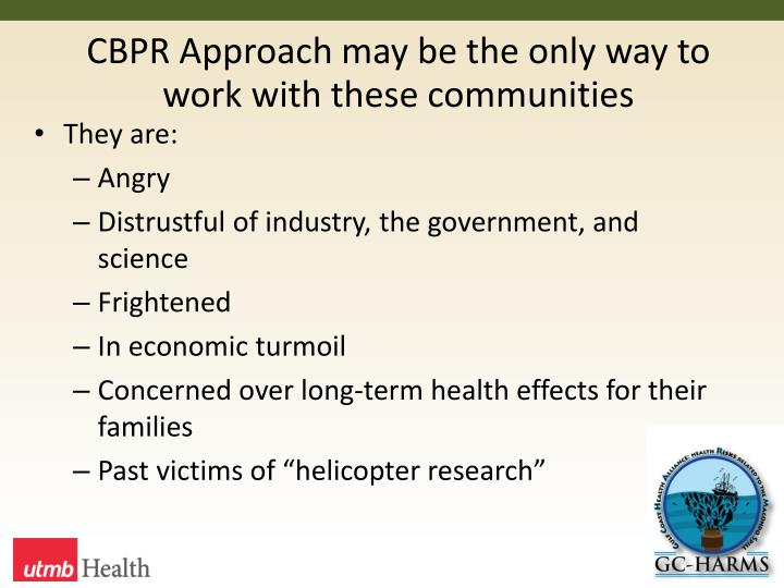 CBPR Approach may be the only way to work with these communities