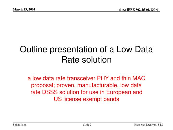 Outline presentation of a low data rate solution