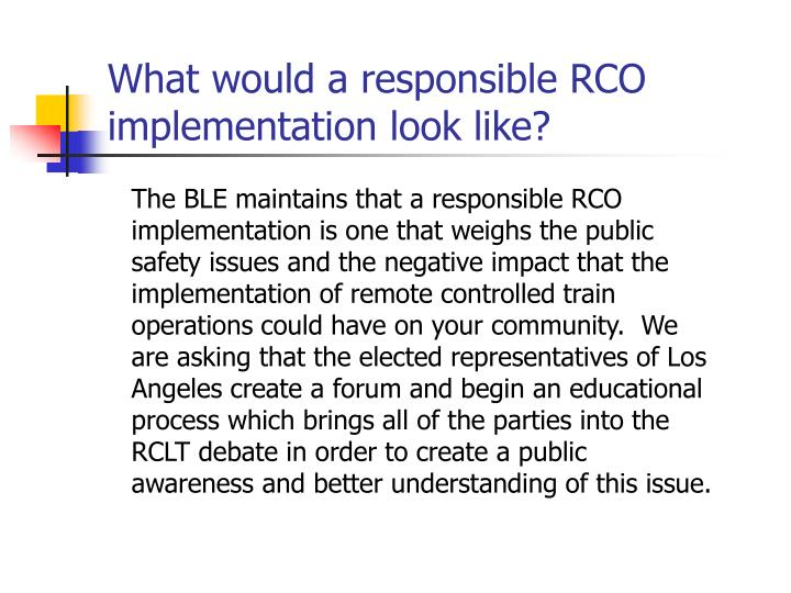 What would a responsible RCO implementation look like?