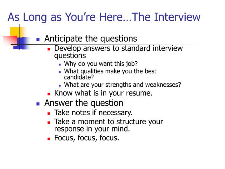 As Long as You're Here…The Interview
