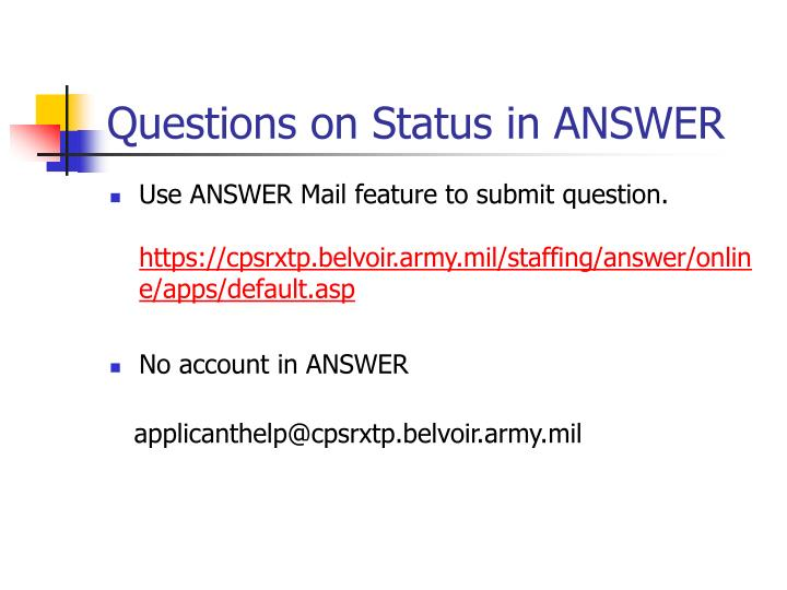 Questions on Status in ANSWER