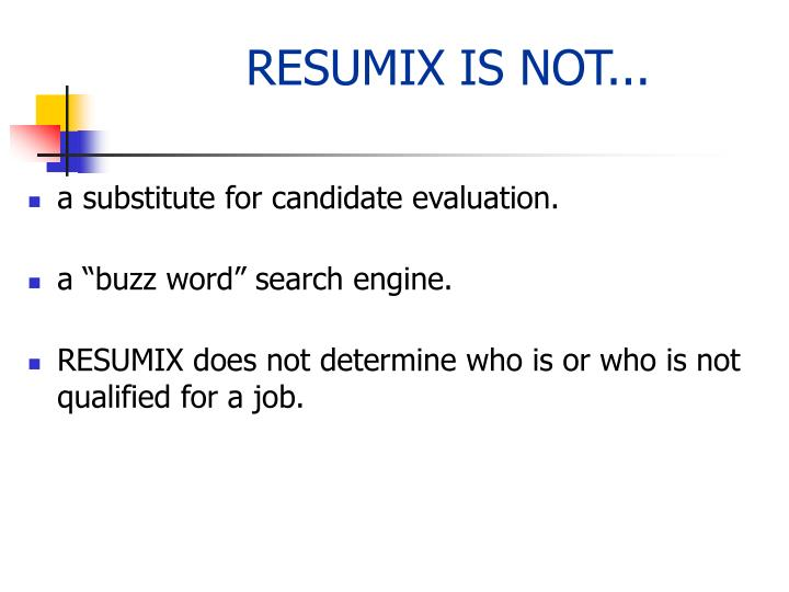 RESUMIX IS NOT...