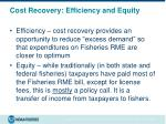 cost recovery efficiency and equity