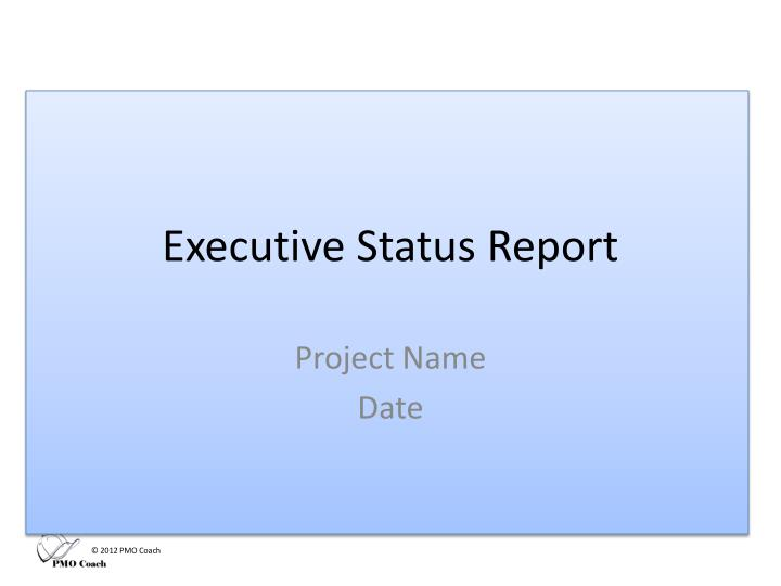 Ppt Executive Status Report Powerpoint Presentation Free Download Id 6720837