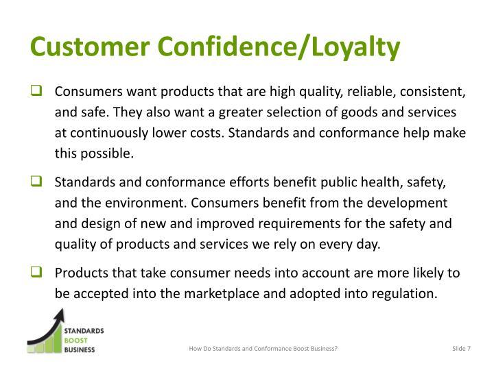 Customer Confidence/Loyalty