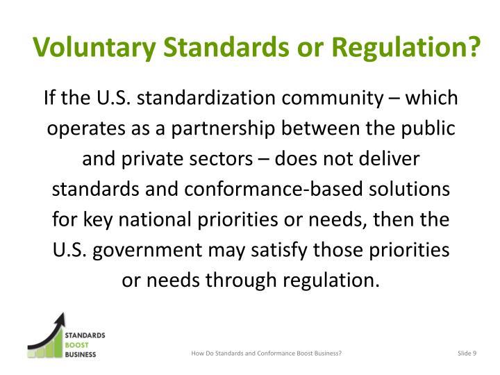 Voluntary Standards or Regulation?