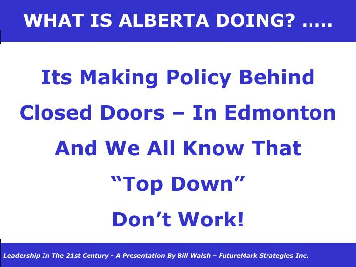 WHAT IS ALBERTA DOING? …..