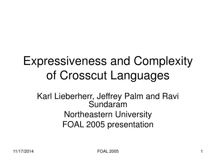 Expressiveness and complexity of crosscut languages