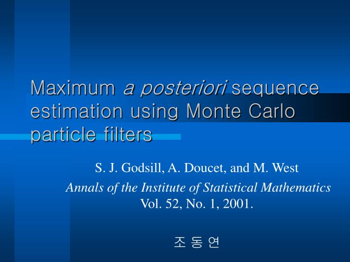 maximum a posteriori sequence estimation using monte carlo particle filters n.
