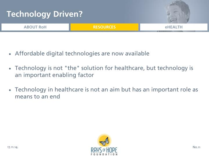 Technology Driven?