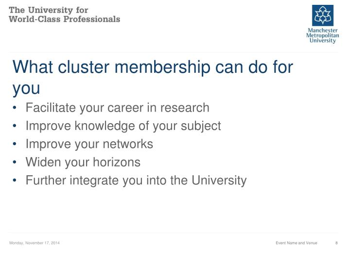 What cluster membership can do for you
