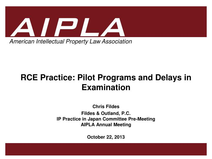 Rce practice pilot programs and delays in examination